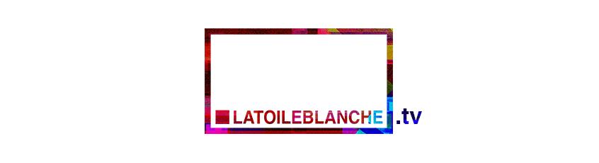 LaToileBlanche - Web TV
